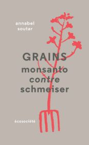 Grains. Monsanto contre Schmeiser