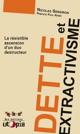 Dette et extractivisme. La résistible ascension d'un duo destructeur