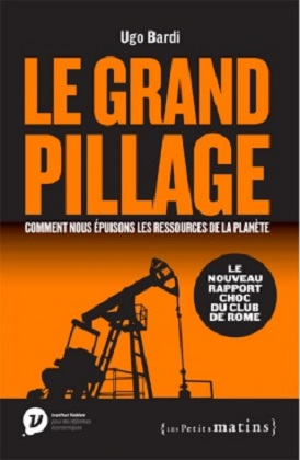 Le grand pillage : le nouveau rapport choc du Club de Rome