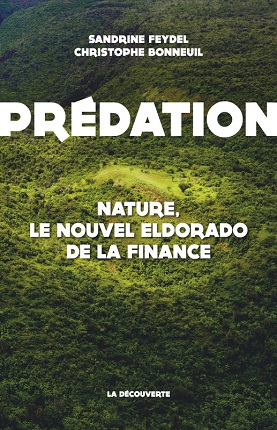Prédation. Nature, le nouvel eldorado de la finance