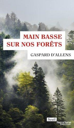 "«<small class=""fine""></small>Main basse sur nos forêts<small class=""fine""></small>», le nouveau livre de la collection Reporterre"