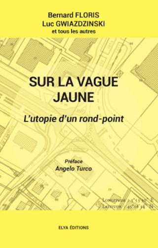 """«<small class=""""fine""""></small>Sur la vague jaune<small class=""""fine""""></small>», vie quotidienne d'un rond-point de l'Isère"""