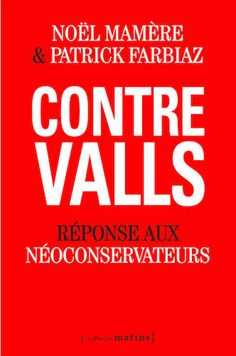 Valls + Hollande = néo-conservateurs
