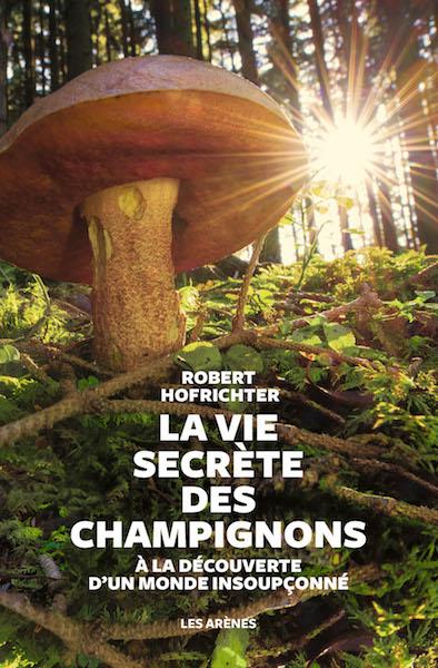 Les champignons, l'écosystème le plus mystérieux du monde vivant